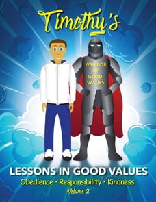 Timothy's Lessons In Good Values: Volume 2