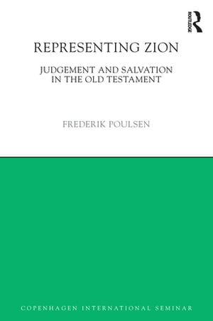 Representing Zion Judgement and Salvation in the Old Testament