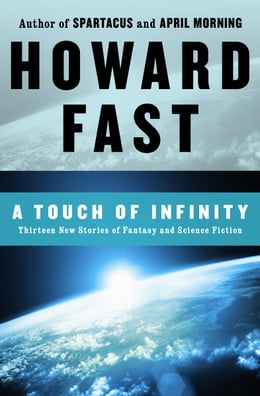 Book A Touch of Infinity: Thirteen New Stories of Fantasy and Science Fiction by Howard Fast