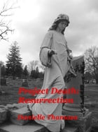 Project Death: Resurrection by Danielle Thamasa