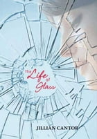 The Life of Glass Cover Image