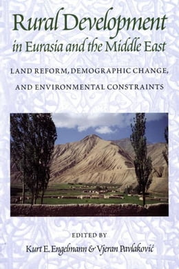 Book Rural Development in Eurasia and the Middle East: Land Reform, Demographic Change, and… by Engelmann, Kurt