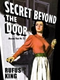 Secret Beyond the Door 95828d74-80c8-4aa8-af19-909ff44f9824