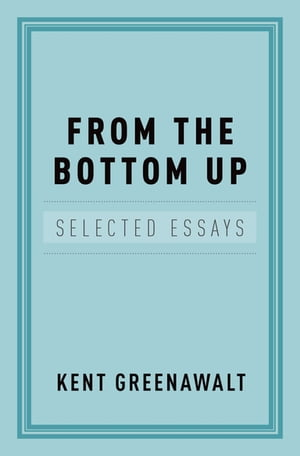 From the Bottom Up Selected Essays