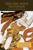 The Girl With No Hands and other tales by Angela Slatter