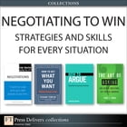 Negotiating to Win: Strategies and Skills for Every Situation (Collection) by Richard Templar
