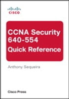 CCNA Security 640-554 Quick Reference by Anthony Sequeira