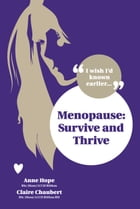 Menopause - Survive and Thrive by Anne Hope