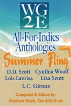 The WG2E All-For-Indies Anthologies: Summer Fling Edition by D. D. Scott