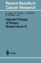 Adjuvant Therapy of Primary Breast Cancer VI by Aron Goldhirsch