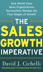 The Sales Growth Imperative: How World Class Sales Organizations Successfully Manage the Four…