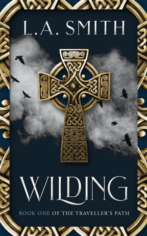 Wilding: Book One of The Traveller's Path