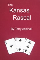 The Kansas Rascal by Terry Aspinall