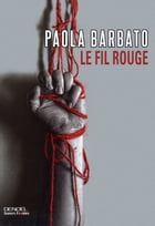 Le Fil rouge by Paola Barbato
