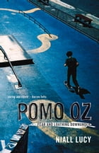 Pomo Oz: Fear and Loathing Downunder by Niall Lucy