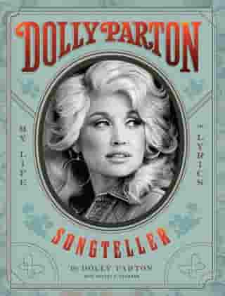 Dolly Parton, Songteller: My Life in Lyrics by Dolly Parton
