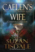 Caelen's Wife, The Complete Collection: The Complete Collection by Suzan Tisdale