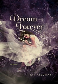 Dream Forever: A Novel