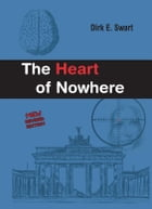 The Heart of Nowhere by Dirk E. Swart