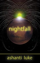 Nightfall by Ashanti Luke