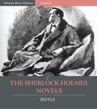 The Sherlock Holmes Novels: A Study in Scarlet, The Sign of the Four, The Hound of the Baskervilles, and The Valley of Fear (Illustrated Edition) by Sir Arthur Conan Doyle