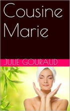 Cousine Marie by JULIE GOURAUD