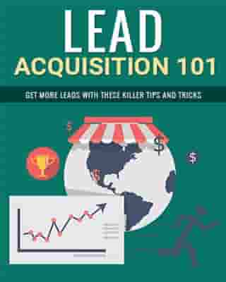 Lead Acquisition 101 by Guy Deloeuvre