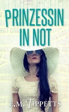 Prinzessin in Not by E.M. Tippetts