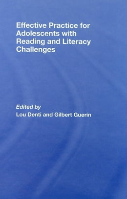 Book Effective Practice for Adolescents with Reading and Literacy Challenges by Denti, Lou