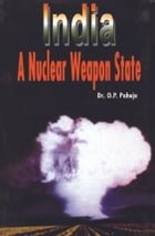 India's Nuclear Might by Om Parkash Pahuja