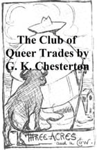 The Club of Queer Trades by G. K. Chesterton