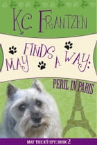 May Finds a Way: Peril in Paris by KC Frantzen