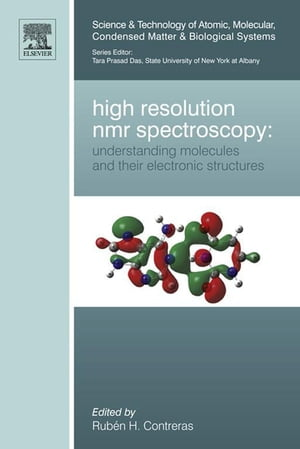 High Resolution NMR Spectroscopy: Understanding Molecules and their Electronic Structures