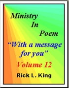 Ministry in Poem Vol 12 by Rick King