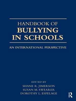 Handbook of Bullying in Schools An International Perspective