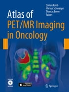 Atlas of PET/MR Imaging in Oncology by Osman Ratib