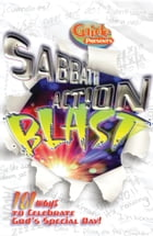 Sabbath Action Blast: 101 Ways to Celebrate God's Special Day by Guide Magazine