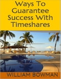 Ways to Guarantee Success With Timeshares (Business & Finance) photo