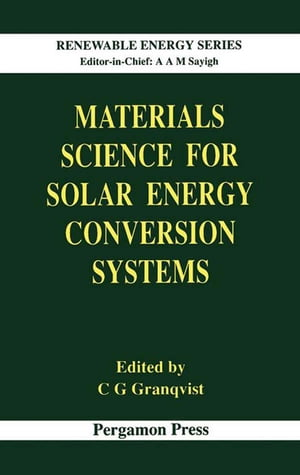 Materials Science for Solar Energy Conversion Systems by C.G. Granqvist