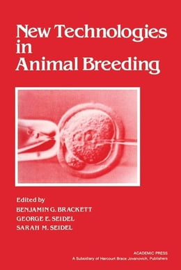 Book NEW TECHNOLOGIES IN ANIMAL BREEDING by Brackett, B G