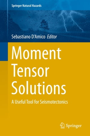 Moment Tensor Solutions: A Useful Tool for Seismotectonics