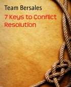 7 Keys to Conflict Resolution by Team Bersales