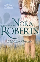 L'héritière d'Irlande by Nora Roberts