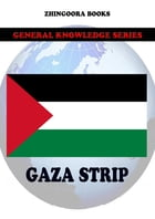 Gaza Strip Fact Book by Zhingoora Books