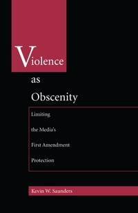 Violence as Obscenity: Limiting the Media's First Amendment Protection