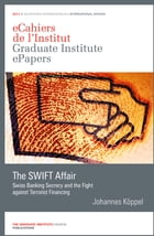 The SWIFT Affair: Swiss Banking Secrecy and the Fight against Terrorist Financing by Johannes Köppel