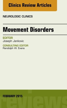 Book Movement Disorders, An Issue of Neurologic Clinics, by Joseph Jankovic