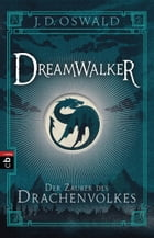 Dreamwalker - Der Zauber des Drachenvolkes: Band 1 by James Oswald