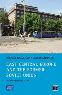East Central Europe and the former Soviet Union: The Post-Socialist States