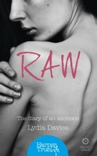 Raw: The diary of an anorexic (HarperTrue Life – A Short Read) by Lydia Davies